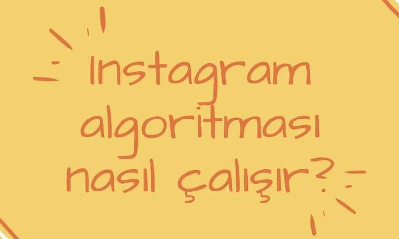 Instagram Algoritması İle İlgili Bilmeniz Gerekenler